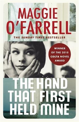 The Hand That First Held Mine: Costa Novel Award Winner 2010