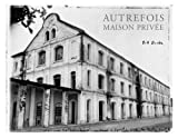 Autrefois, Maison Privee by Bill Burke (2004-06-01)
