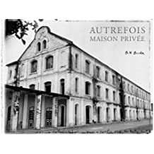 Autrefois, Maison Privee by Bill Burke (2004-06-01)