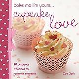 Bake Me I'm Yours... Cupcake Love
