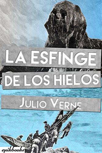 La esfinge de los hielos: Ilustrado por Julio Verne