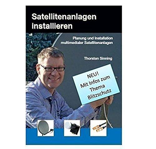 Preisvergleich Produktbild Satellitenanlagen installieren: Planung und installation multimedialer Satellitenanlagen