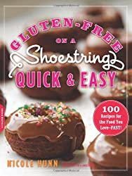 Gluten-Free on a Shoestring, Quick and Easy: 100 Recipes for the Food You Love--Fast! by Nicole Hunn (2012-11-06)