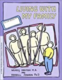 Living With My Family: A Child's Workbook About Violence in the Home