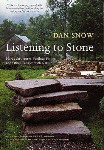 Listening to Stone: Wall Building, Rural Follies, and Meditations on Nature por Dan Snow