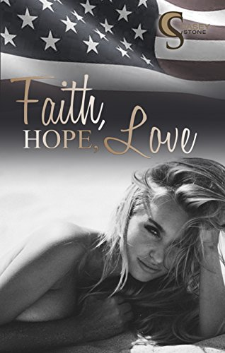 Faith, Hope, Love (Female Lovestories by Casey Stone 1) von [Stone, Casey]