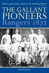 The Gallant Pioneers: Rangers 1872