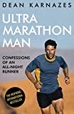 Ultramarathon Man: Confessions of an All-Night Runner by Dean Karnazes