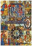 I tarocchi esoterici. Arcani maggiori e minori. Significato divinatorio e astrologico