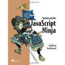 Secrets of the JavaScript Ninja by John Resig (2013-01-17)
