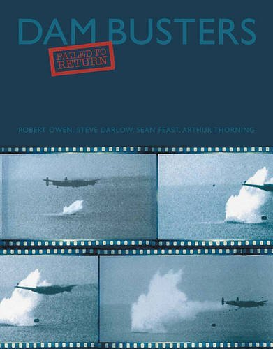 Dam Busters: Failed to Return by Robert Owen (2013-06-19)