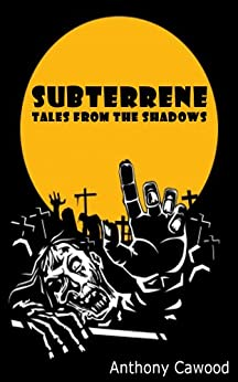 Subterrene - Tales from the Shadows by [Cawood, Anthony]