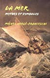 La Mer. Mythes et symboles
