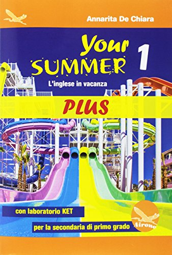 Your Summer Plus. L'inglese in vacanza. Con laboratorio KET. Per la Scuola media. Con CD-Audio: 1