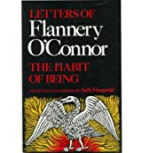The Habit of Being: Letters of Flannery O'Connor [ THE HABIT OF BEING: LETTERS OF FLANNERY O'CONNOR ] by O'Connor, Flannery (Author) Aug-01-1988 [ Paperback ]