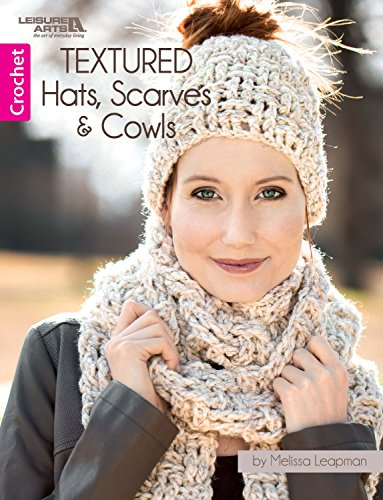 Textured Hats, Scarves, & Cowls: Crochet (English Edition) -