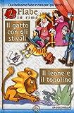 Il gatto con gli stivali-Il leone e il topolino. Ediz. illustrata