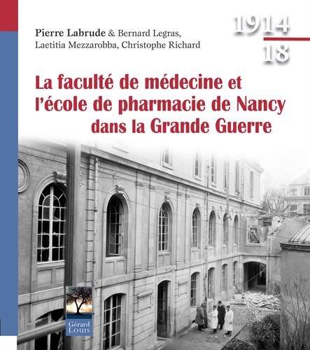 La facult de mdecine et l'cole de pharmacie de Nancy pendant la Grande Guerre