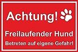 Schild – Hundeschild – Achtung – Freilaufender Hund – 15x10cm, 30x20cm und 45x30cm – Bohrlöcher Aufkleber Hartschaum Aluverbund -S00017L-D
