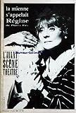 AVANT SCENE THEATRE [No 791] du 01/06/1986 - LA MIENNE S'APPELAIT REGINE DE PIERRE REY - ANNIE CORDY PAR ALAIN VALY - PIERRE DUX PAR DUMAS.