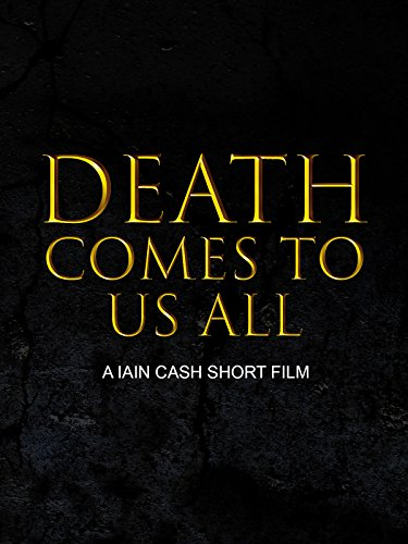 Death Comes To Us All
