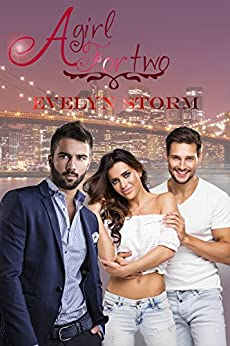 A girl for two (Love Games Vol. 1) di [Storm, Evelyn]