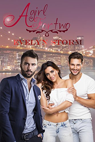 A girl for two (Love Games Vol. 1) di Evelyn Storm