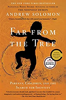 Far From the Tree: Parents, Children and the Search for Identity (English Edition) von [Solomon, Andrew]