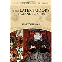The Later Tudors: England, 1547-1603 (New Oxford History of England)