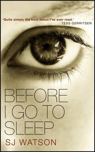 Before I Go To Sleep: Written By S J Watson, 2011 Edition, Publisher: Doubleday [hardcover]