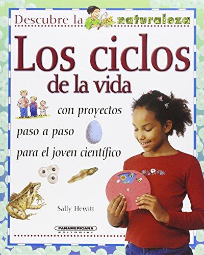 CICLOS DE LA VIDA, LOS (Descubre La Naturaleza) por Sally Hewitt