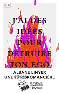 J'ai des idées pour détruire ton ego par Albane Linÿer
