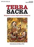 Terra Sacra: Religione e natura degli Indiani d'America (Italian Edition)