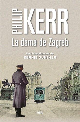 La dama de Zagreb: Serie Bernie Gunther X (NOVELA POLICÍACA BIB)