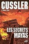 Les secrets mayas par Cussler