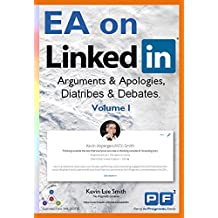 EA on LinkedIn (Volume I): Arguments & Apologies, Diatribes & Debates (Pragmatic Book 9)