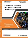 Corporate Funding & Listings in Stock Exchanges New Syllabus Latest Edition CS Professional By CS Anoop Jain Applicable for December 2019 Exam