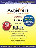 Achievers IELTS books 9 Bands 4 in one for (ielts Speaking, ielts Writing) General and Academic Training (August 2017 Updated Edition)