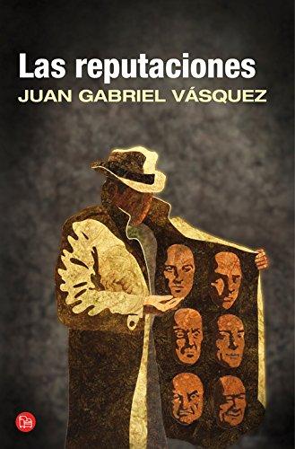 Las reputaciones / Tenuous Standings par Juan Gabriel Vásquez