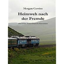 Heimweh nach der Fremde: Abenteuer Transsibirische Eisenbahn