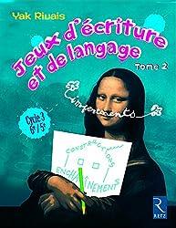 Jeux d'écriture et de langage - Tome 2