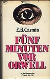 Fünf Minuten vor Orwell - E. R. Carmin