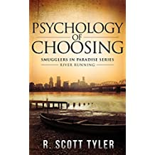 PSYCHOLOGY OF CHOOSING: River Running (Smugglers in Paradise Series Book 3) (English Edition)