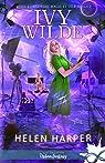 Ivy Wilde, tome 2 : Meurtres, magie et télé-réalité par Harper