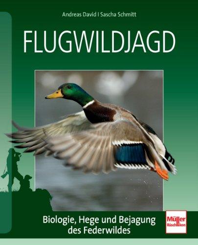 Flugwildjagd: Biologie, Hege und Bejagung des Federwildes