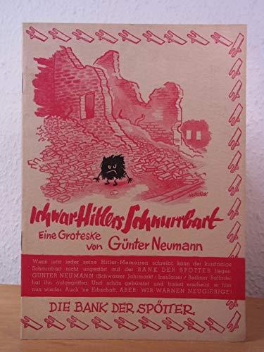 Ich war Hitlers Schnurrbart. Eine Groteske
