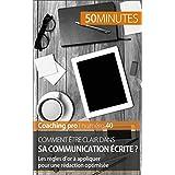 Comment être clair dans sa communication écrite ?: Les règles d'or à appliquer pour une rédaction optimisée (Coaching pro t. 40)
