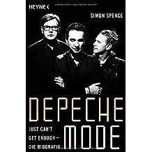Depeche Mode - Just can't get enough: Die Biografie