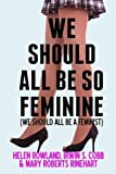 We Should All Be So Feminine: We Should All Be a Feminist