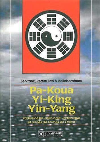 Pa-Koua, Yi-King, Yin-Yang en radiesthésie par B. Peretti
